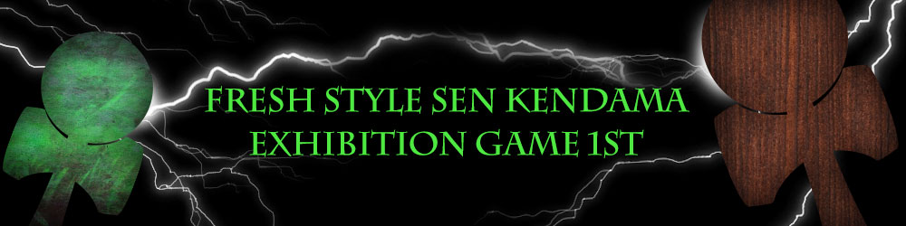 FRESH STYLE SEN KENDAMA EXHIBITION GAME 1st